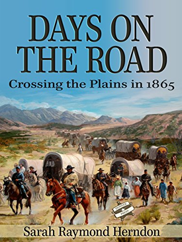 Days On the Road (Annotated): Crossing the Plains in 1865 (English Edition) par Sarah Raymond Herndon