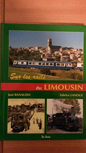 Sur les rails du Limousin par José Banaudo