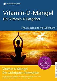 vitamin-d-der-grosse-gesundheits-ratgeber-erfolgreich-gegen-vitamin-d-mangel-fakten-hintergrnde-naturheilverfahren-plus-erfahrungsberichte