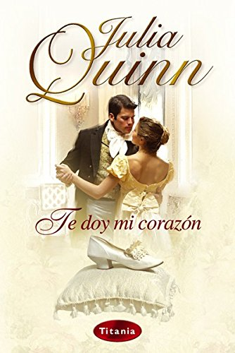 Te doy mi corazón de Julia Quinn