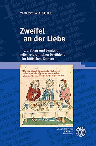 Zweifel an der Liebe: Zu Form und Funktion selbstreferentiellen Erzählens im höfischen Roman (Frankfurter Beiträge zur Germanistik 57)