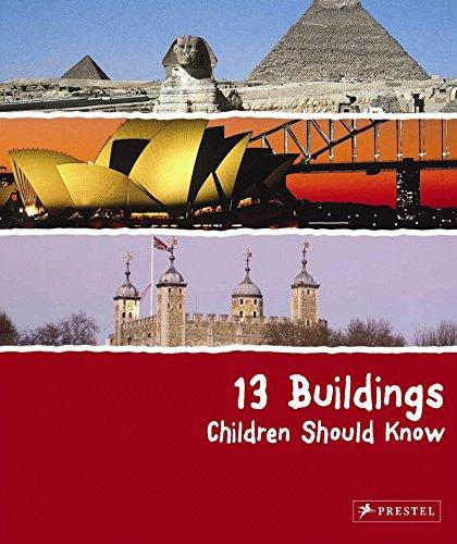 13 Buildings Children Should Know (13 Series) por Annette Roeder