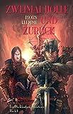 Zweimal Hölle und zurück: Ein Darkfantasy Abenteuer - Buch 1