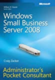 Windows� Small Business Server 2008 Administrator's Pocket Consultant (PRO-Administrator's Pocket Consultant) by Craig Zacker (4-Apr-2009) Paperback