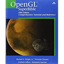 OpenGL SuperBible: Comprehensive Tutorial and Reference (5th Edition) by Richard S. Wright, Nicholas Haemel, Graham Sellers, Benjamin (2010) Paperback