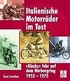 Italienische Motorräder im Test. 'Klacks' fuhr auf dem Nürburgring 1955-1975