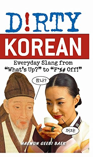 D!rty Korean: Everyday Slang from