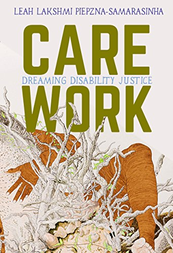 Care Work: Dreaming Disability Justice (English Edition)