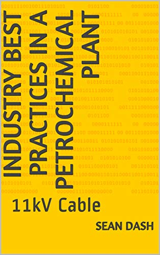 Industry Best Practices in a Petrochemical Plant: 11kV Cable ...