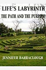 Life's Labyrinth: the path and the purpose Kindle Edition