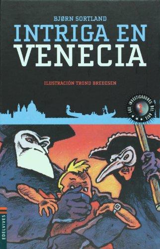 Intriga en Venecia/ Mystery in Venice (Los Investigadores Del Arte/ the Art Researchers) por Bjorn Sortland