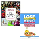 artful eating and mediterranean diet for beginners lose weight for good 2 books collection set - the psychology of lasting weight loss, ultimate guide to health, weight loss & longevity