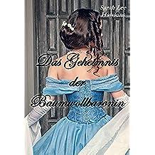 Das Geheimnis der Baumwollbaronin (German Edition)