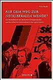 Auf dem Weg zur neoliberalen Wende?: Die Marktdiskurse der deutschen Christdemokratie und der britischen Konservativen in den 1970er-Jahren (Beiträge ... und der politischen Parteien) - Peter Beule