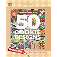 Cookies Decorating Book: 50 Cookie Designs - Step by Step