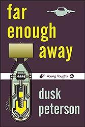 Far Enough Away (Young Toughs: Atompunk)