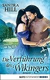 Die Verführung des Wikingers: Roman (Historische Liebesromane. Bastei Lübbe Taschenbücher)
