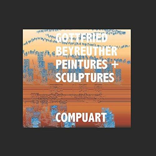 PEINTURES+SCULPTURES par Gottfried Beyreuther