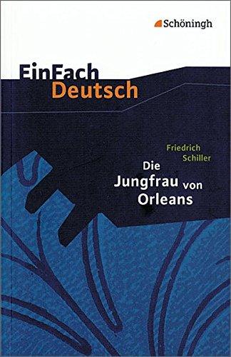 EinFach Deutsch Textausgaben: Friedrich Schiller: Die Jungfrau von Orleans: Gymnasiale Oberstufe