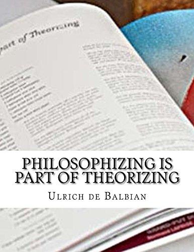 Philosophizing is part of Theorizing (English Edition)