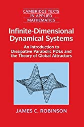 Infinite-Dimensional Dynamical Systems: An Introduction to Dissipative Parabolic PDEs and the Theory of Global Attractors (Cambridge Texts in Applied Mathematics) by James C. Robinson (2001-04-16)