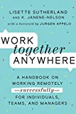 Work Together Anywhere: A Handbook on Working Remotely—Successfully—for Individuals, Teams, and Managers (English Edition)