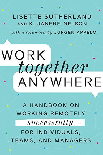 Nelson Remote (Work Together Anywhere: A Handbook on Working Remotely-Successfully-for Individuals, Teams, and Managers (English Edition))