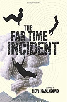 The Far Time Incident (The Incident Series Book 1) by [Maslakovic, Neve]