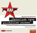 """""""Natürlich kann geschossen werden"""": Ein kurze Geschichte der Roten Armee Fraktion, 3 Audio-CDs - Michael Sontheimer"""