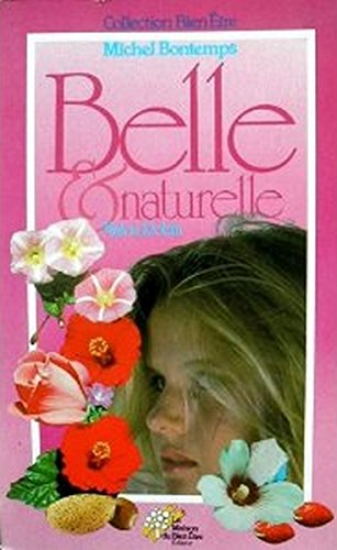 Belle et naturelle (Collection Bien-être Michel Bontemps)