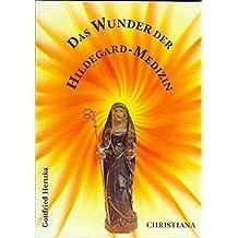 Das Wunder der Hildegard-Medizin