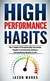 DISCOVER THE 7 HABITS OF EXCEPTIONALLY SUCCESSFUL PEOPLE TO CONSISTENTLY ACHIEVE EXTRAORDINARY RESULTS IN LIFE!So what sets the most successful people in the world apart from the rest of the population? Many people often merely attribute their succes...