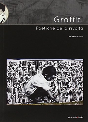 Graffiti. Poetiche della rivolta