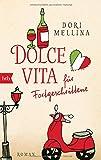 Dolce vita für... von Dori Mellina