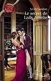 le secret de lady amelie harlequin les historiques
