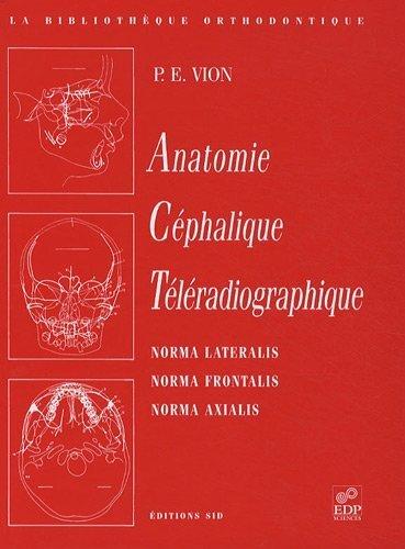 Anatomie céphalique téléradiographique de P. E. Vion (2 février 2013) Relié