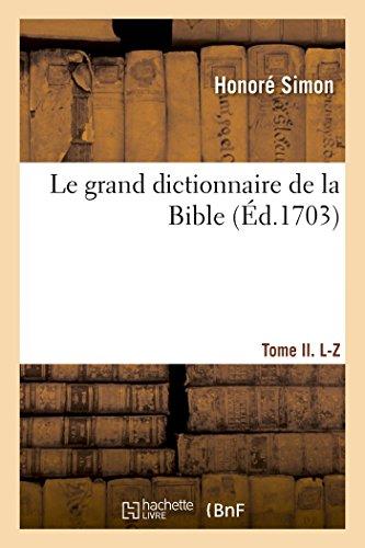 Le Grand Dictionnaire de la Bible - Tome II. l-Z par Simon-H