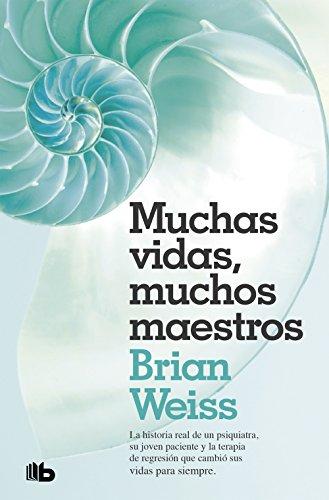 Muchas vidas, muchos maestros (B DE BOLSILLO) por Brian Weiss
