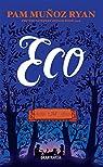 Eco. Premio Newbery Honor Book 2016 par Pam Munoz Ryan