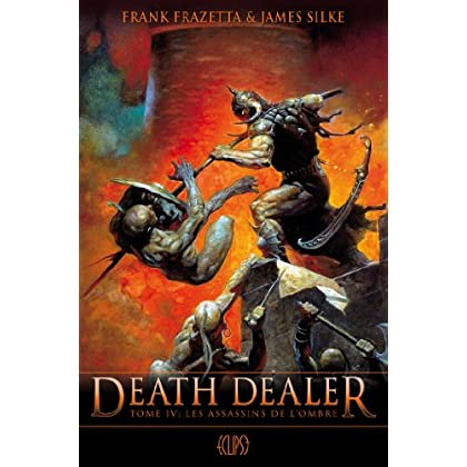 DEATH DEALER T04: Les assassins de l'ombre