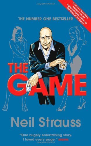 The Game: Penetrating The Secret Society Of Pickup Artists by Neil Strauss (2007) Paperback
