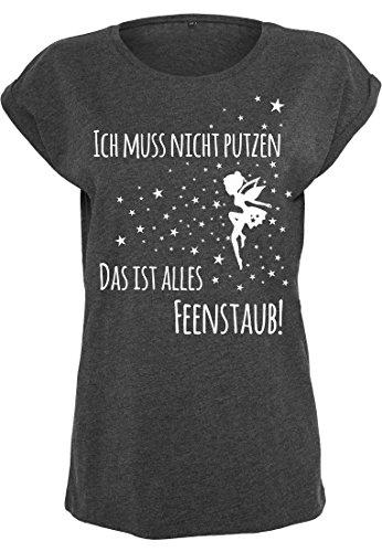 Damen T-Shirt Ladies Extended Shoulder Tee Damenshirt Sommershirt Ich muss nicht putzen, das ist alles Feenstaub! Charcoal