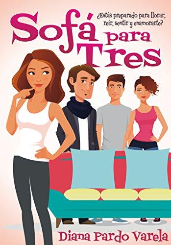 Sofá para tres: ¿Estás preparado para reír, llorar, sentir y enamorarte? (Spanish Edition)