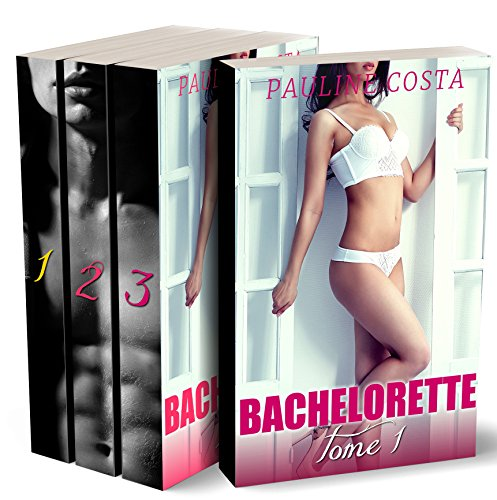 Bachelorette - (L'INTEGRALE): (Roman rotique, Marie trs Chaude, Tabou, HOT PARTY)