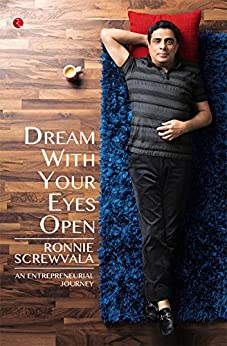 DREAM WITH YOUR EYES OPEN: AN ENTREPRENEURIAL JOURNEY by [SCREWVALA, RONNIE]