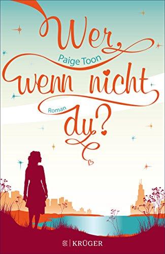 Wer, wenn nicht du?: Roman