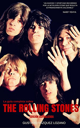 The Rolling Stones, la Guía Definitiva: Edición 50 Aniversario por Gustavo Vázquez Lozano