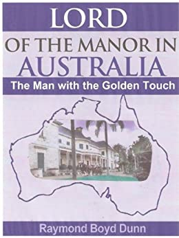 Lord of the Manor in Australia by [Dunn, Raymond Boyd]