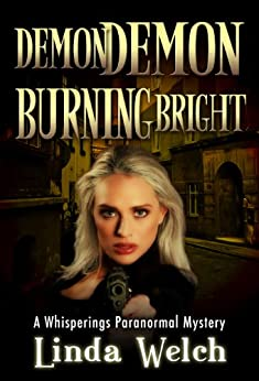 Demon Demon Burning Bright: Whisperings Paranormal Mystery Book Four (English Edition) di [Welch, Linda]