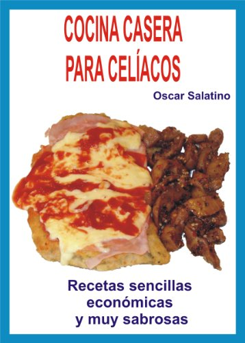 COCINA CASERA PARA CELIACOS por Oscar Daniel  Salatino